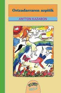 Ortzadarraren Azpitik - Antton Kazabon