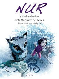Nur Y La Selva Misteriosa - Toti Martinez De Lezea / Jose Luis Landa (il. )