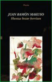 Huntza Hezur Berritan - Juan Ramon Makuso