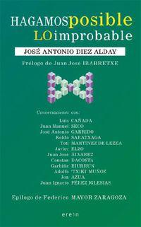 Hagamos Posible Lo Improbable - Jose Antonio Diez Alday