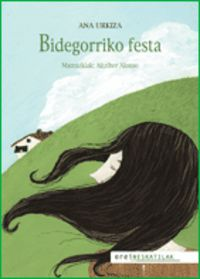 Bidegorriko Festa - Ana Urkiza / Aitziber Alonso (il. )