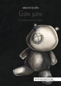 Gabe Gabe - Arrate Egaña / Marimar Agirre (il. )