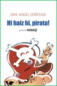 Hi Haiz Hi Pirata! - Joxean Lopetegi