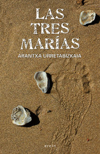 Las tres marias - Arantxa Urretabizkaia