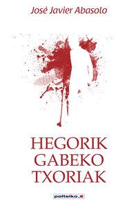 HEGORIK GABEKO TXORIAK
