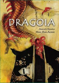 Dragoia - Arrate Egaña / Mari Mar Agirre (il. )