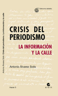 CRISIS DEL PERIODISMO - LA INFORMACION Y LA CALLE