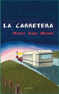 CARRETERA, LA (PREMIO EUSKADI LITERATURA INFANTIL Y JUVENIL 2011)