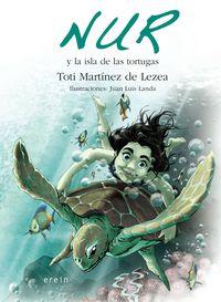 Nur Y La Isla De Las Tortugas - Toti Martinez De Lezea / Juan Luis Landa (il. )