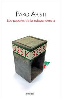 Los papeles de la independencia - Pako Aristi