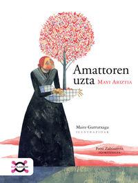 Amattoren Uzta - Mayi Ariztia / Maite Gurrutxaga (il. )