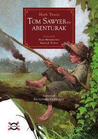 Tom Sawyer-en Abenturak - Mark Twain / Guillermo Gonzalez (il. )