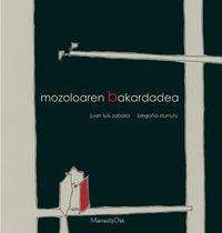 Mozoloaren Bakardadea - Juan Luis  Zabala  /  Begoña   Durruty (il. )