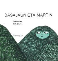Basajaun Eta Martin - Yolanda Arrieta / Maite Caballero (il. )