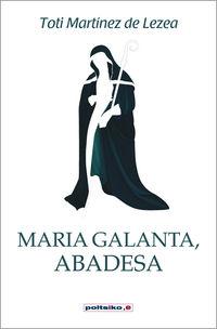 Maria Galanta, Abadesa - Toti Martinez De Lezea