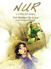 Nur Y El Libro Del Tiempo - Toti Martinez De Lezea / Juan Luis Landa (il. )
