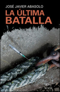 La ultima batalla - Jose Javier Abasolo