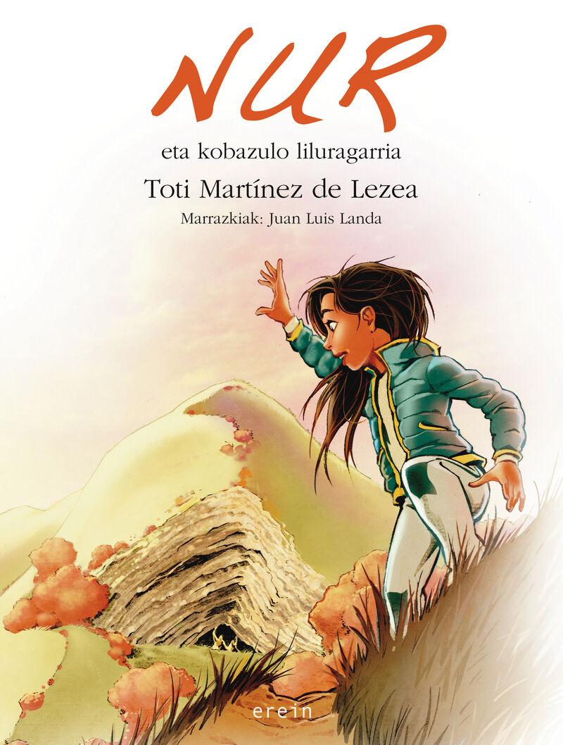 Nur Eta Kobazulo Liluragarria - Toti Martinez De Lezea / Juan Luis Landa (il. )