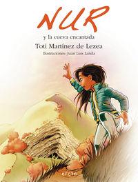 Nur Y La Cueva Encantada - Toti  Martinez De Lezea  /  Juan Luis   Landa (il. )