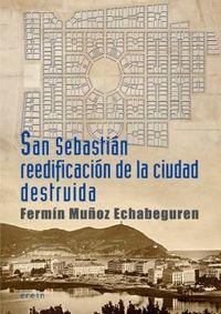 SAN SEBASTIAN REEDIFICACION DE LA CIUDAD DESTRUIDA - CRONICA DE 1813 A 1840