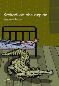 Krokodiloa Ohe Azpian - Mariasun Landa