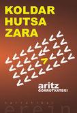 Koldar Hutsa Zara - Aritz Gorrotxategi
