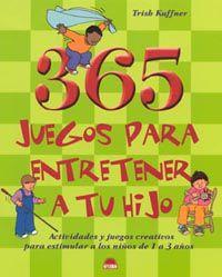 365 JUEGOS PARA ENTRETENER A TU HIJO