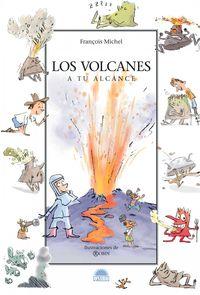 Los volcanes a tu alcance - Marie Françoise Michel