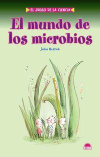 El mundo de los microbios - John Herrick