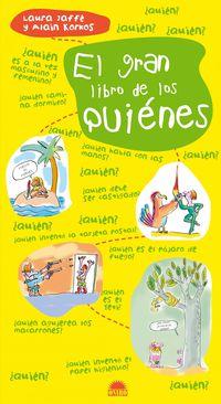 El gran libro de los quienes - Laura  Jaffe  /  Alain  Korkos