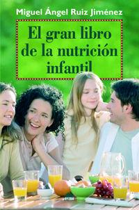 El gran libro de la nutricion infantil - Miguel Angel Ruiz Jimenez