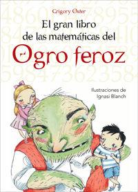 El gran libro de las matematicas del ogro feroz - Grigory Oster