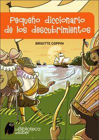 Pequeño Dicc. De Los Descubrimientos - Brigitte Coppin