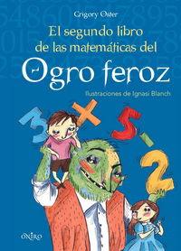 El segundo libro de las matematicas del ogro feroz - Grigory Oster