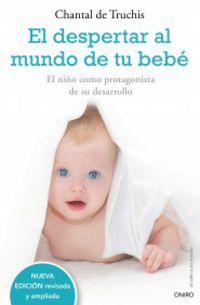 El despertar al mundo de tu bebe - Chantal De Truchis