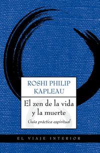 El  zen de la vida y la muerte  -  Guia Practica Espiritual - Philip Kapleau