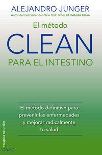 El  metodo clean para el intestino  -  El Metodo Definitivo Para Prevenir Las Enfermedades Y Mejorar Radicalmente Tu Salud - Alejandro Junger