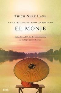 El  monje  -  Una Historia De Amor Verdadero - Thich Nhat Hanh