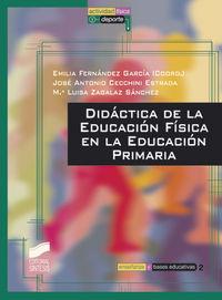 Didactica De La Educacion Fisica En La Educacion Primaria - Emilia     Fernandez Garcia  /  Jose Antonio   Cecchini Estrada  /  Maria Luisa  Zagalaz Sanchez