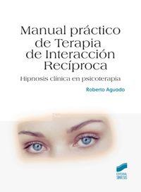 Manual Practico De Terapia Interaccion Reciproca - Roberto Aguado
