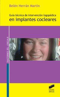 Guia Tecnica De Intervencion Logopedica En Implantes Cocleares - Belen Herran Martin