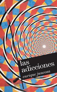 Las  adicciones  -  Ensayos Sobre Arte Contemporaneo - Enrique Juncosa