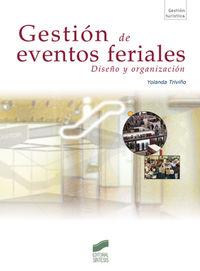 Gestion De Eventos Feriales - Diseño Y Organizacion - Yolanda Triviño