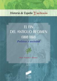 fin del antiguo regimen 1808-1868, el - politica y sociedad - J. F. Fuentes Aragones