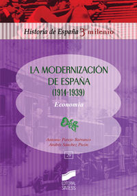 modernizacion de españa (1914-1939) - economia - Jose Antonio Parejo Barranco / Andres Sanchez Picon