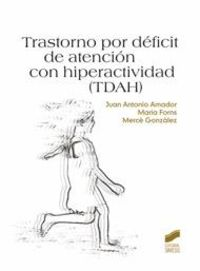 Tdah - Trastorno Por Deficit De Atencion Con Hiperactividad - Juan Antonio Amador