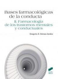 BASES FARMACOLOGICAS DE LA CONDUCTA II