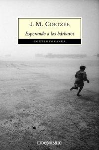 Esperando A Los Barbaros - John Maxwell Coetzee