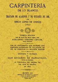 CARPINTERIA DE LO BLANCO Y TRATADO DE ALARIFES Y DE RELOJES DE SOL
