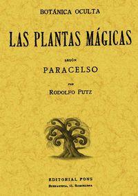 Las  plantas magicas segun paracelso  -  Botanica Oculta - Rodolfo Putz